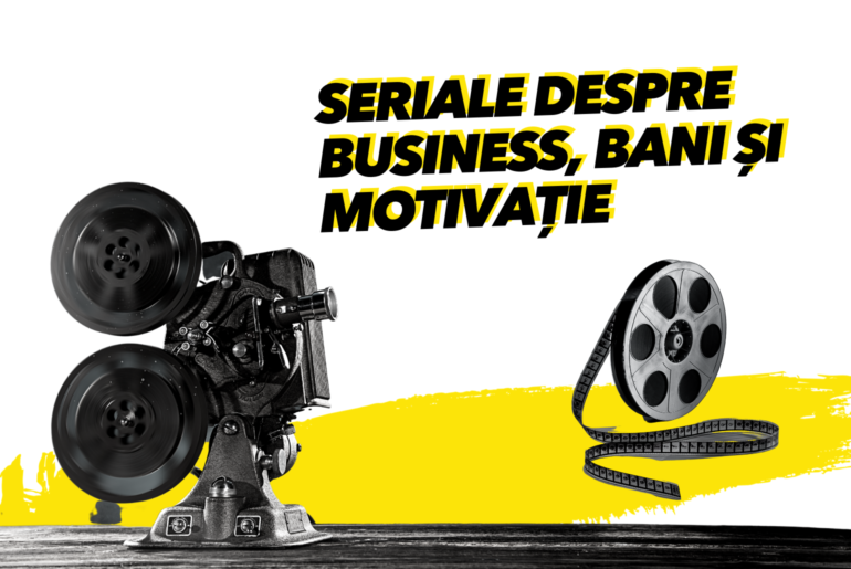 seriale business bani motivatie